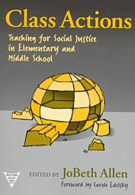 CLASS ACTIONS TEACHING FOR SOCIAL JUSTICE IN ELEMENTARY AND MIDDLE SCHOOL, ALLEN, JOBETH
