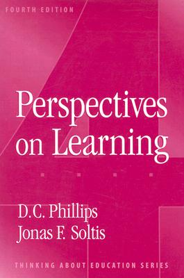 Perspectives on Learning (Thinking About Education Series), Phillips, D. C.; Soltis, Jonas F.