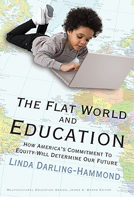 Image for The Flat World and Education: How America's Commitment to Equity Will Determine Our Future (Multicultural Education)