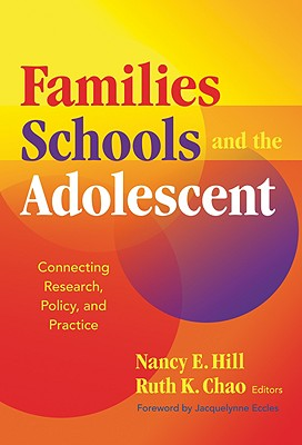 Image for FAMILIES SCHOOLS AND THE ADOLESCENT CONNECTING RESEARCH, POLICY AND PRACTICE
