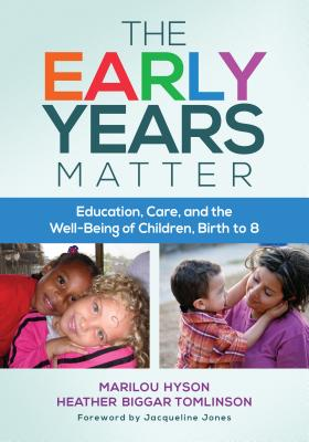 Image for The Early Years Matter: Education, Care, and the Well-Being of Children, Birth to 8 (Early Childhood Education Series)