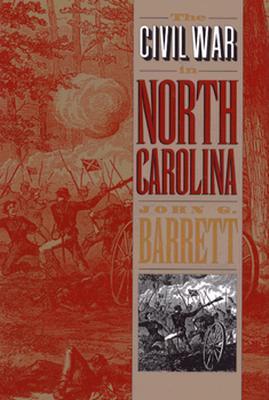 The Civil War in North Carolina, Barrett, John G.