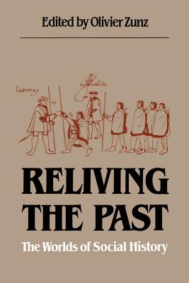 Image for Reliving the Past: The Worlds of Social History