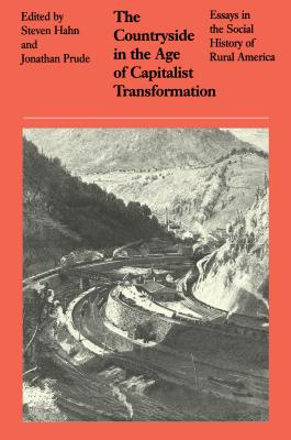 Image for The Countryside in the Age of Capitalist Transformation: Essays in the Social History of Rural America