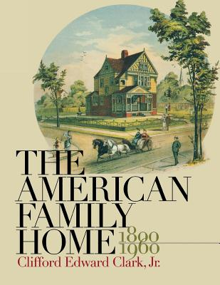 Image for The American Family Home, 1800-1960