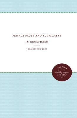 Image for Female Fault and Fulfillment in Gnosticism