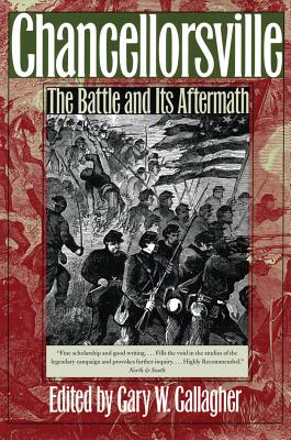Image for Chancellorsville: The Battle and Its Aftermath (Military Campaigns of the Civil War)