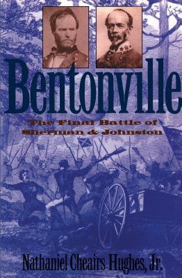Image for Bentonville: The Final Battle of Sherman and Johnston (Civil War America)