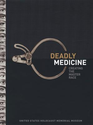 Image for Deadly Medicine: Creating the Master Race