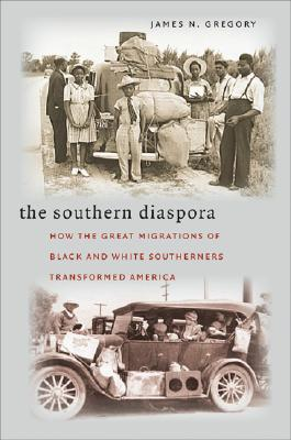 Image for The Southern Diaspora: How the Great Migrations of Black and White Southerners Transformed America