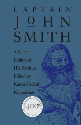 Image for Captain John Smith: A Select Edition of His Writings (Published by the Omohundro Institute of Early American History and Culture and the University of North Carolina Press)