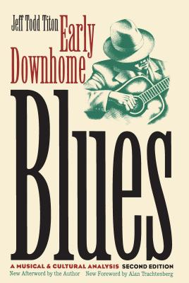 Image for Early Downhome Blues: A Musical and Cultural Analysis (Cultural Studies of the United States)