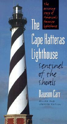 Image for THE CAPE HATTERAS LIGHTHOUSE SENTINEL OF THE SHOALS