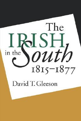 Image for The Irish in the South, 1815-1877