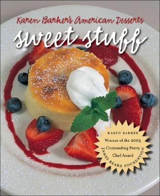 Image for Sweet Stuff: Karen Barker's American Desserts