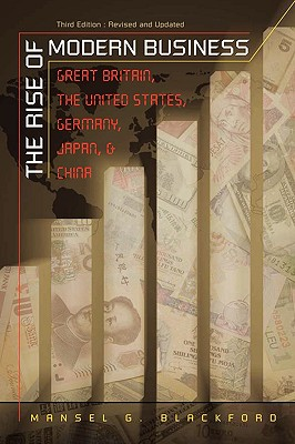 Image for The Rise of Modern Business: Great Britain, the United States, Germany, Japan, and China