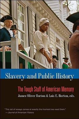 Image for Slavery and Public History: The Tough Stuff of American Memory