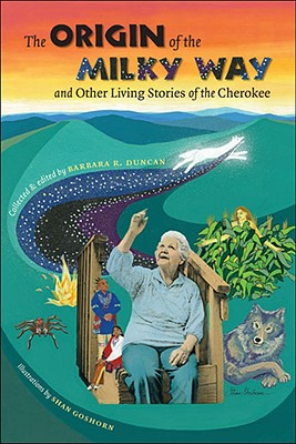 Image for The Origin of the Milky Way and Other Living Stories of the Cherokee (Caravan Book) Signed First Edition