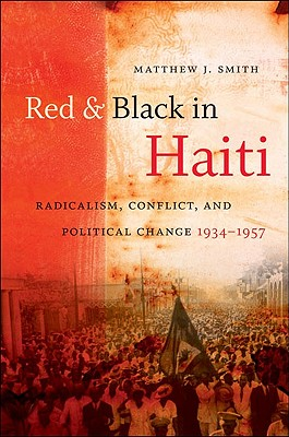 Image for Red and Black in Haiti: Radicalism, Conflict, and Political Change, 1934-1957