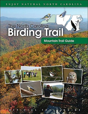 Image for The North Carolina Birding Trail: Mountain Trail Guide