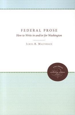 Image for Federal Prose: How to Write in and/or for Washington (Enduring Editions)