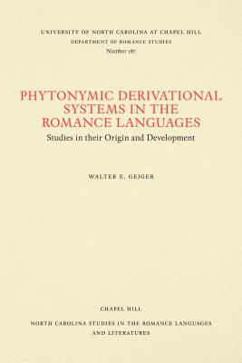 Image for Phytonymic Derivational Systems in the Romance Languages: Studies in their Origin and Development (North Carolina Studies in the Romance Languages and Literatures (187))