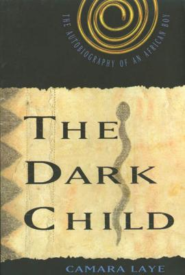 Image for The Dark Child  The Autobiography of an African Boy
