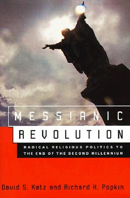 Image for Messianic Revolution: Radical Religious Politics To The End Of The Second Millennium
