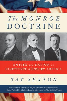 Image for The Monroe Doctrine: Empire and Nation in Nineteenth-Century America