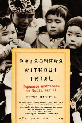 Image for Prisoners Without Trial: Japanese Americans in World War II (Hill and Wang Critical Issues)