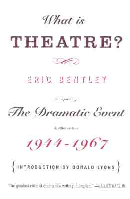 Image for What Is Theatre?: Incorporating The Dramatic Event and Other Reviews, 1944-1967