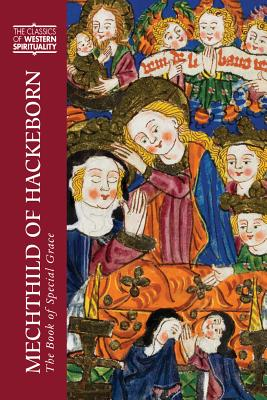 Image for Mechthild of Hackeborn: The Book of Special Grace (Classics of Western Spirituality (Hardcover))