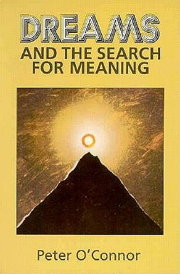 Image for Dreams and the Search for Meaning
