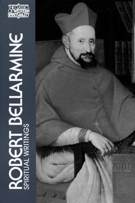 Image for Robert Bellarmine: Spiritual Writings (Classics of Western Spirituality)