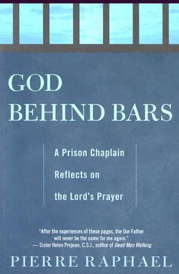 Image for God Behind Bars: A Prison Chaplain Reflects on the Lord's Prayer