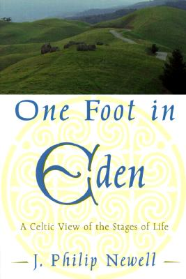 Image for One Foot in Eden: A Celtic View of the Stages of Life
