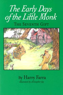 Image for The Early Days of the Little Monk: The Seventh Gift