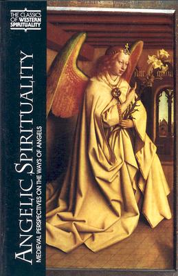 Image for Angelic Spirituality: Medieval Perspectives on the Ways of Angels (Classics of Western Spirituality (Paperback))