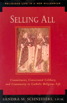 Image for Selling All: Commitment, Consecrated Celibacy, and Community in Catholic Religious Life