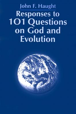 Responses to 101 Questions on God and Evolution, John F. Haught
