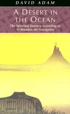 Image for A Desert in the Ocean: The Spiritual Journey According to st Brendan the Navigator