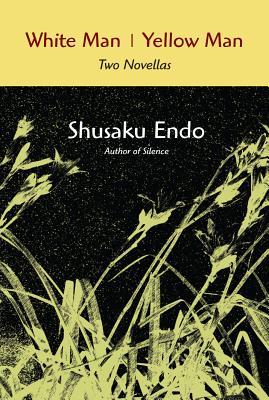 White Man/Yellow Man: Two Novellas, Shusaku Endo