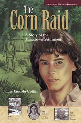 Image for Jamestown's American Portraits: Corn Raid: A Story of the Jamestown Settlement (Jamestown's American Portraits)