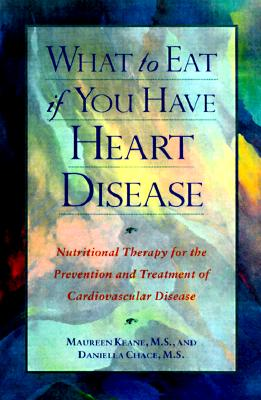 Image for What to Eat if You Have Heart Disease : Nutritional Therapy for the Prevention and Treatment of Cardiovascular Disease