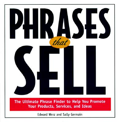 Image for Phrases That Sell : The Ultimate Phrase Finder to Help You Promote Your Products, Services, and Ideas