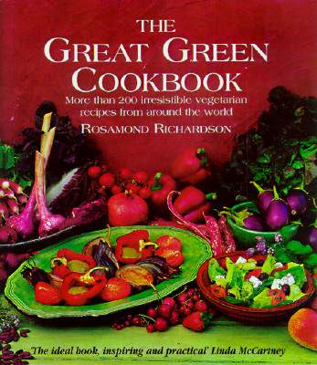 Image for The Great Green Cookbook: More Than 200 Irresistible Vegetarian Recipes from Around the World