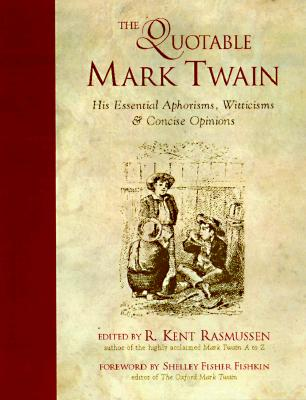 Image for Quotable Mark Twain : His Essential Aphorisms, Witticisms, & Concise Opinions