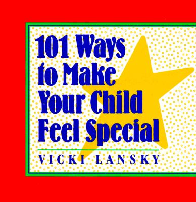 Image for 101 Ways to Make Your Child Feel Special