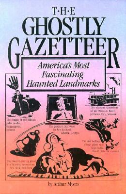 Image for The Ghostly Gazetteer : America's Most Fascinating Haunted Landmarks