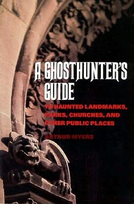 Image for The Ghosthunter's Guide: To Haunted Landmarks, Parks, Churches, and Other Public Places